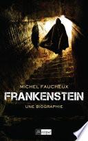 Frankenstein  une biographie