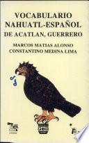 Vocabulario nahuatl-castellano de Acatlán, Guerrero