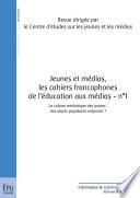 Jeunes et m  dias   Les Cahiers francophones de l   ducation aux m  dias  n  1