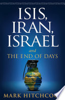 Isis  Iran  Israel  And the End of Days