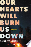 Our Hearts Will Burn Us Down Book PDF