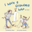 I Have A Grandma Who... : love with their grandchildren....