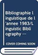 BIBLIOGRAPHIE linguistique de l'année 1983 et complément des années précédentes