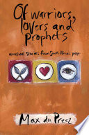 Of Warriors  Lovers  and Prophets