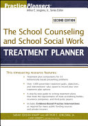 The School Counseling and School Social Work Treatment Planner  with DSM 5 Updates
