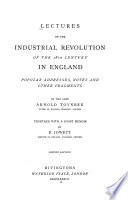 Lectures on the Industrial Revolution of the 18th Century in England