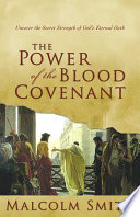 The Power of the Blood Covenant Readers Will Be Launched Into An Explosive Yet