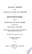 Ebook A Practical Treatise On The Construction, Heating And Ventilation Of Hot-Houses Epub Robert B. Leuchars Apps Read Mobile