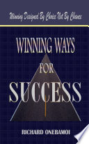 Winning Ways for Success  Winning Designed By Choice Not By Chance