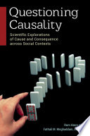 Questioning Causality Scientific Explorations Of Cause And Consequence Across Social Contexts