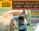 Storey s Barn Guide to Horse Health Care   First Aid