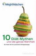 Zehn Diät-Mythen und die ganze Wahrheit
