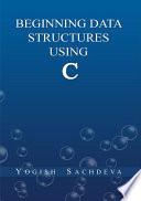 Beginning Data Structures Using C