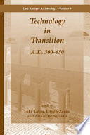 Technology in Transition A.D. 300-650