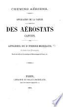 Chemins aériens. Application de la vapeur à la direction des aerostats captifs. Appareil du Dr P. Moreaud