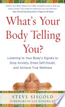 What s Your Body Telling You   Listening To Your Body s Signals to Stop Anxiety  Erase Self Doubt and Achieve True Wellness