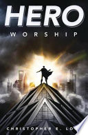 Ebook Hero Worship Epub Christopher E. Long Apps Read Mobile