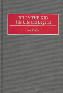 Billy the Kid  his life and legend