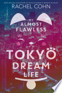 My Almost Flawless Tokyo Dream Life Book PDF