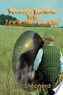 What S Behind The Looking Glass