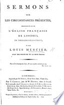 Sermons sur les circonstances présentes, prononcés dans l'église française de Londres, en Threadneedlestreet