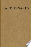 Rattlesnakes  Their Habits  Life Histories  and Influence on Mankind