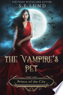 The Vampire s Pet Part One  Prince of the City