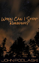 When Can I Stop Running? Book