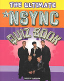 The Ultimate Nsync Quiz Book