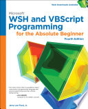 Microsoft WSH and VBScript Programming for the Absolute Beginner  4th ed