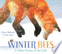 Winter Bees & Other Poems of the Cold Cold During The Winter Months
