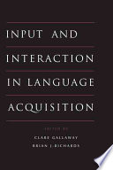 Input and Interaction in Language Acquisition