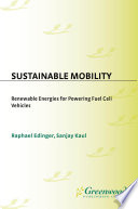 Sustainable Mobility Renewable Energies For Powering Fuel Cell Vehicles book