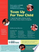 Team Up For Your Child A Step By Step Guide To Working Smarter With Doctors Schools Insurers And Agencies