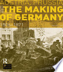 Austria  Prussia and The Making of Germany