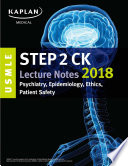 USMLE Step 2 CK Lecture Notes 2018  Psychiatry  Epidemiology  Ethics  Patient Safety