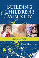 Building Children s Ministry