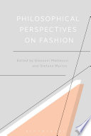 Philosophical Perspectives on Fashion