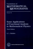 Some Applications of Functional Analysis in Mathematical Physics