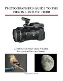 Photographer S Guide To The Nikon Coolpix P1000