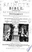 La Saincte Bible  contenant le Vieil et Nouveau Testament