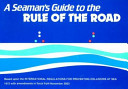 A Seaman s Guide to the Rule of the Road