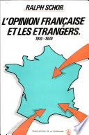 L'opinion française et les étrangers en France, 1919-1939