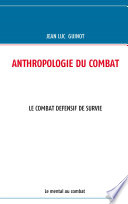 ANTHROPOLOGIE DU COMBAT