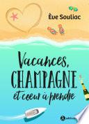 Vacances, champagne et cœur à prendre