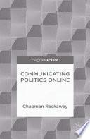 Communicating Politics Online