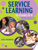 Service Learning in Grades K 8