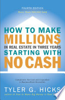 How to Make Millions in Real Estate in Three Years Startingwith No Cash Beginning Investors Cash In On