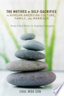 The Motives Of Self Sacrifice In Korean American Culture Family And Marriage
