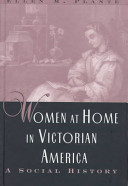 Women at Home in Victorian America